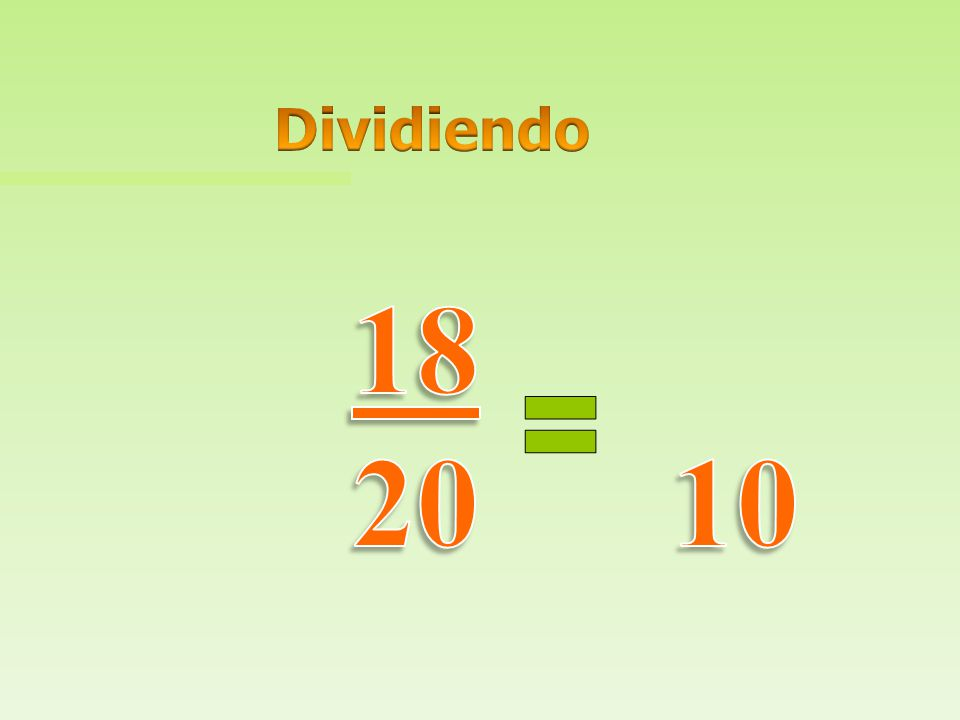Dividiendo 18 20 10
