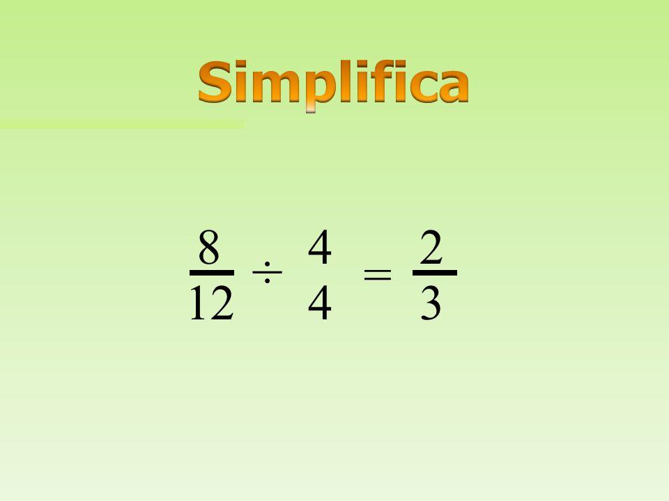Simplifica 8 4 2 ÷ = 12 4 3