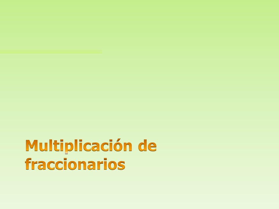 Multiplicación de fraccionarios