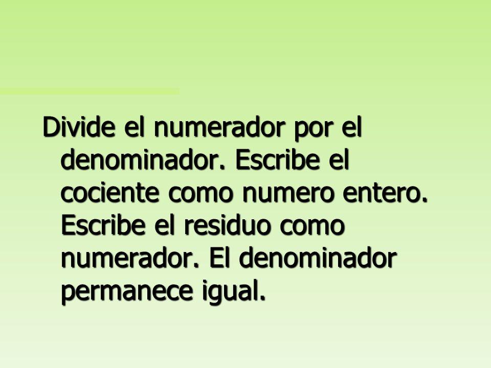 Divide el numerador por el denominador