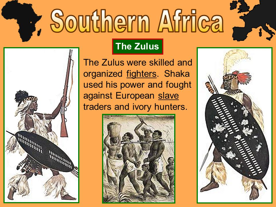 Southern Africa The Zulus