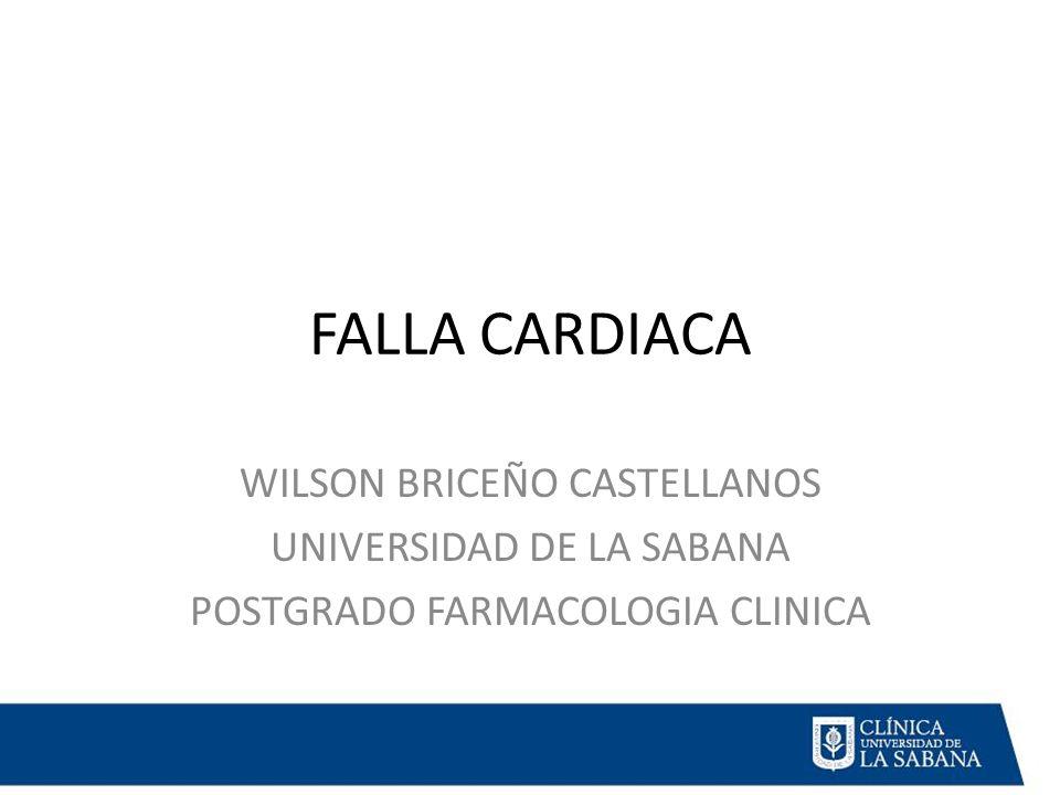 FALLA CARDIACA WILSON BRICEÑO CASTELLANOS UNIVERSIDAD DE LA SABANA