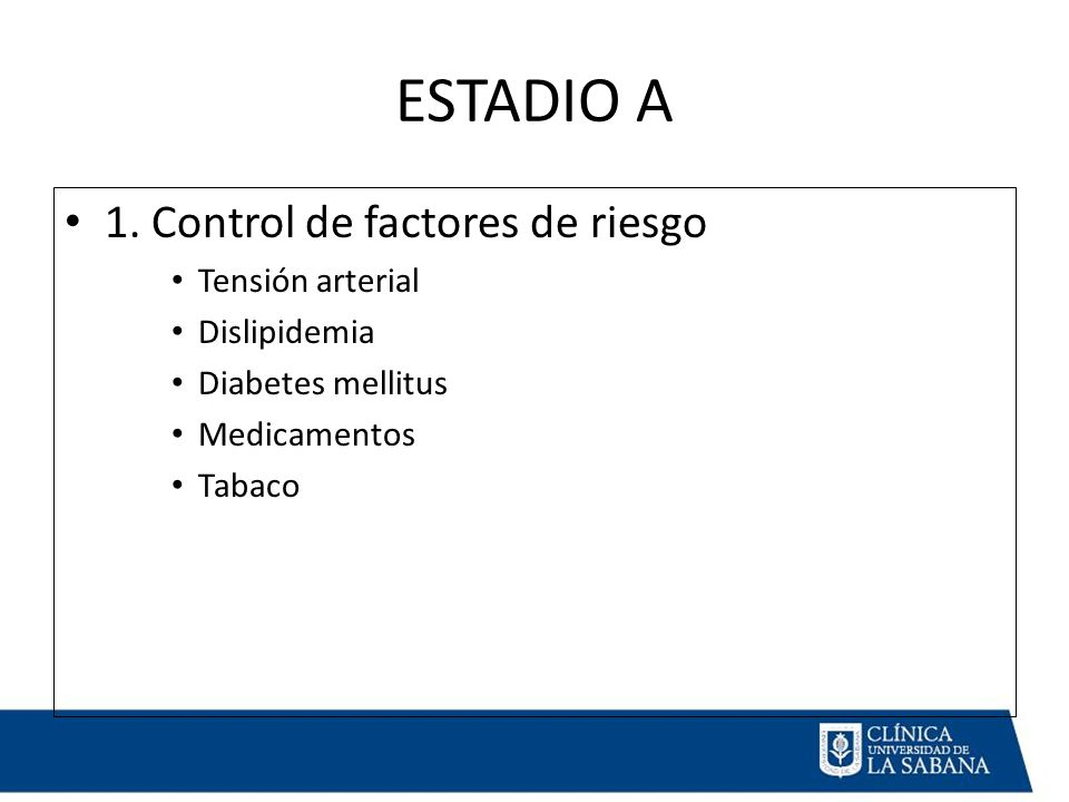ESTADIO A 1. Control de factores de riesgo Tensión arterial