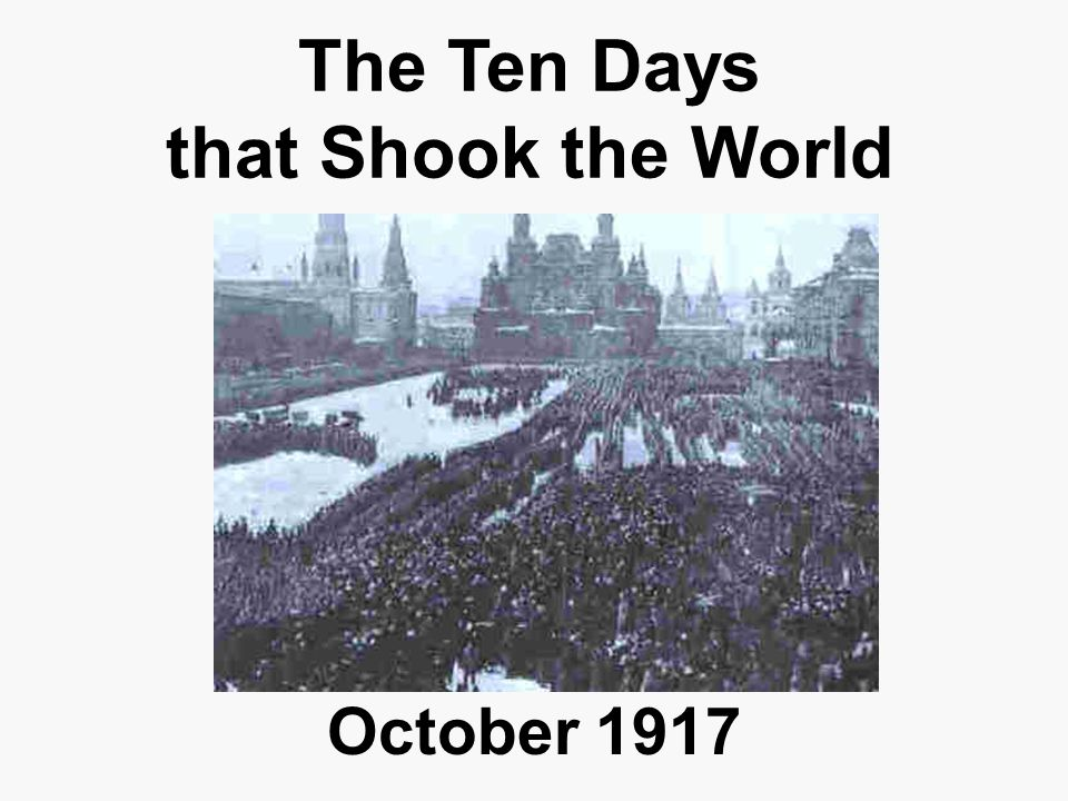 The Ten Days that Shook the World