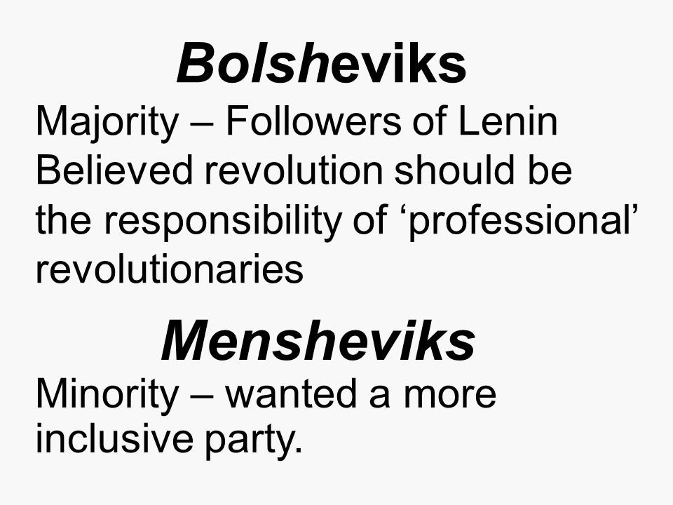 Mensheviks Minority – wanted a more inclusive party.