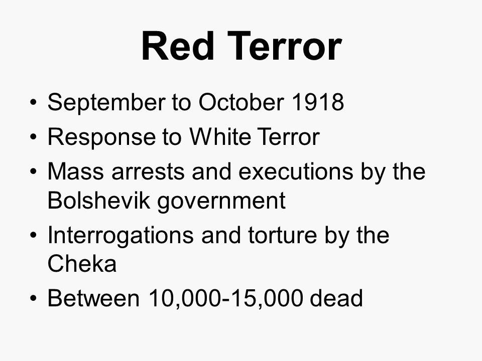 Red Terror September to October 1918 Response to White Terror
