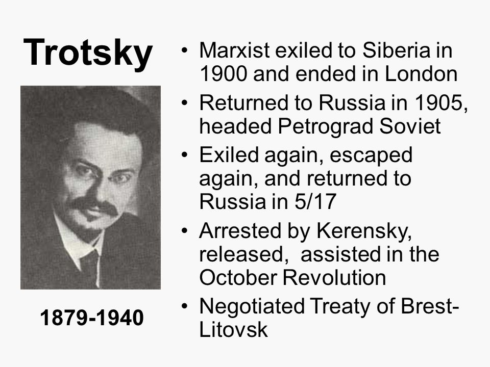 Trotsky Marxist exiled to Siberia in 1900 and ended in London