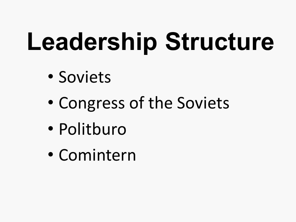 Leadership Structure Soviets Congress of the Soviets Politburo