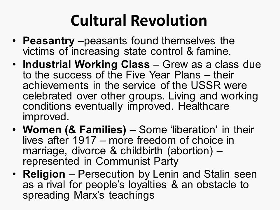 Cultural Revolution Peasantry –peasants found themselves the victims of increasing state control & famine.
