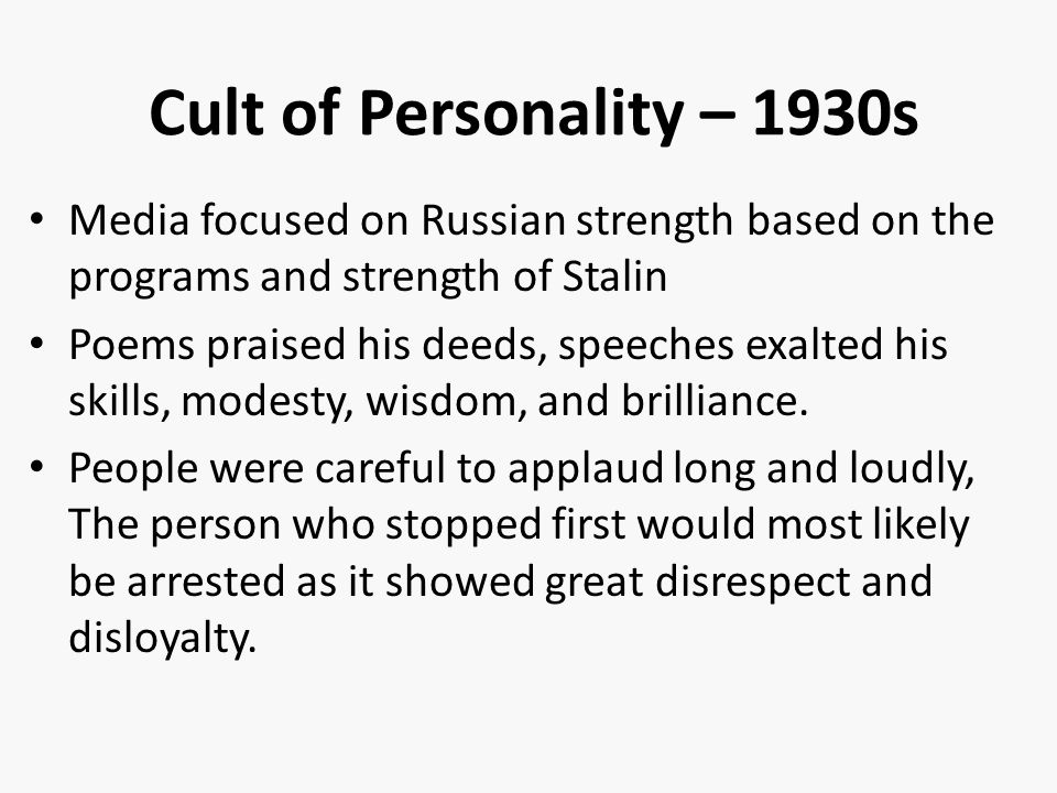 Cult of Personality – 1930s Media focused on Russian strength based on the programs and strength of Stalin.
