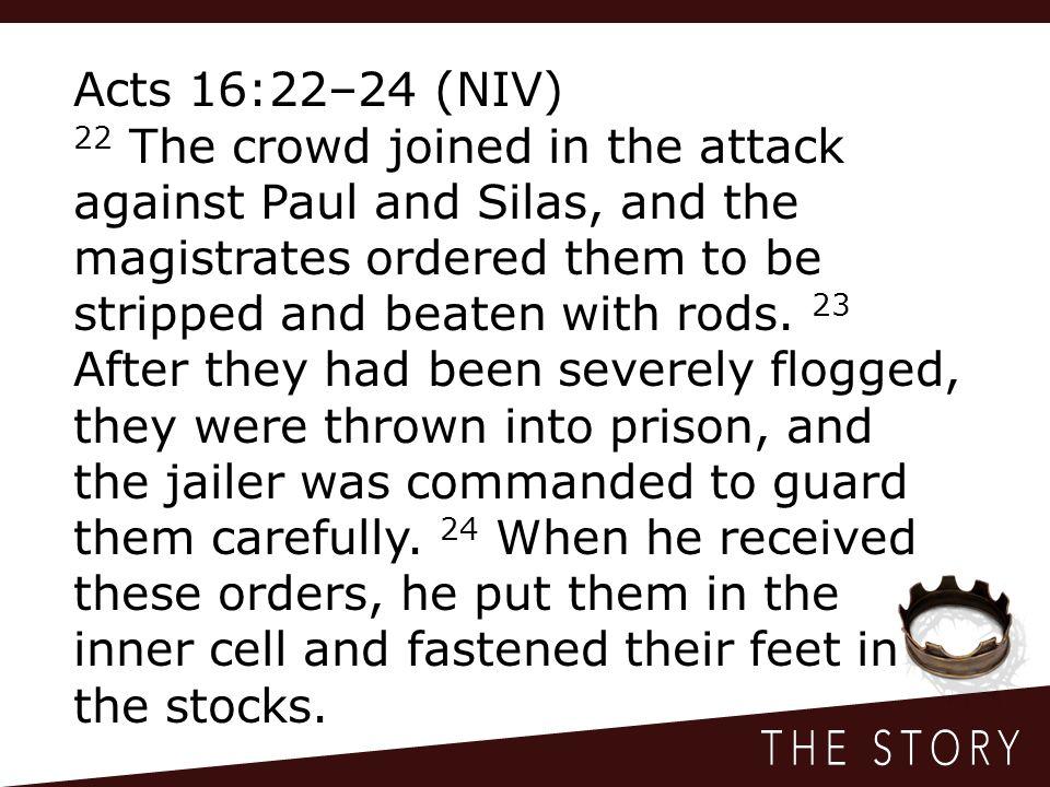Acts 16:22–24 (NIV)