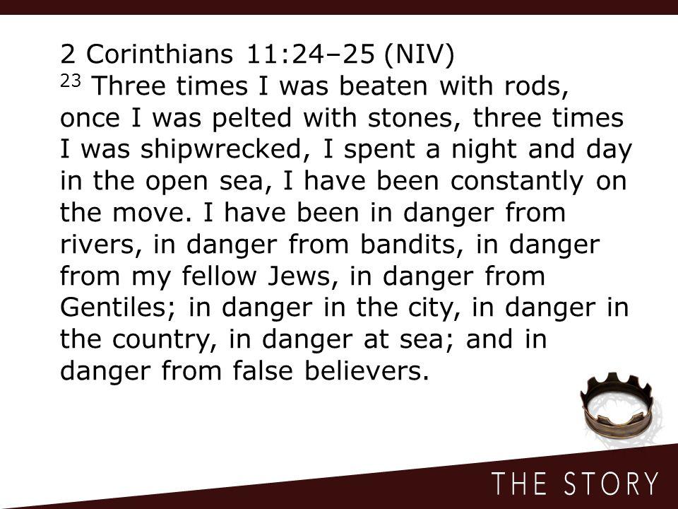 2 Corinthians 11:24–25 (NIV)
