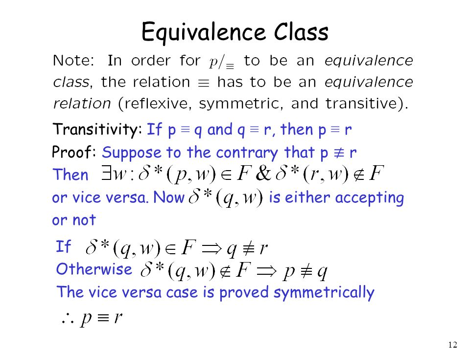 Equivalence Class Transitivity: If p ≡ q and q ≡ r, then p ≡ r