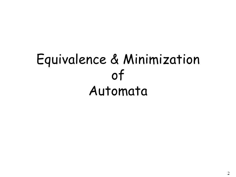 Equivalence & Minimization of Automata