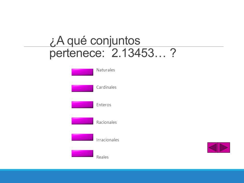 ¿A qué conjuntos pertenece: 2.13453…