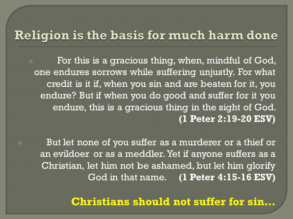 Religion is the basis for much harm done