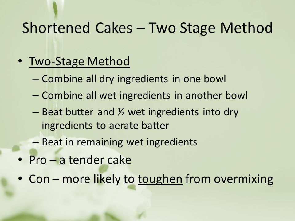 Shortened Cakes – Two Stage Method