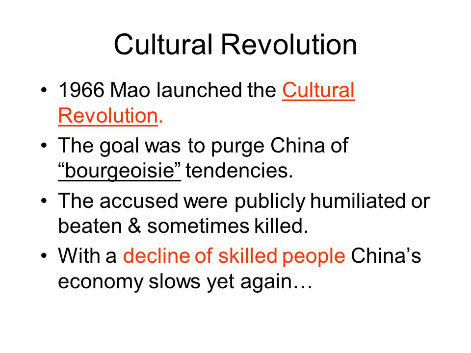 Cultural Revolution 1966 Mao launched the Cultural Revolution.