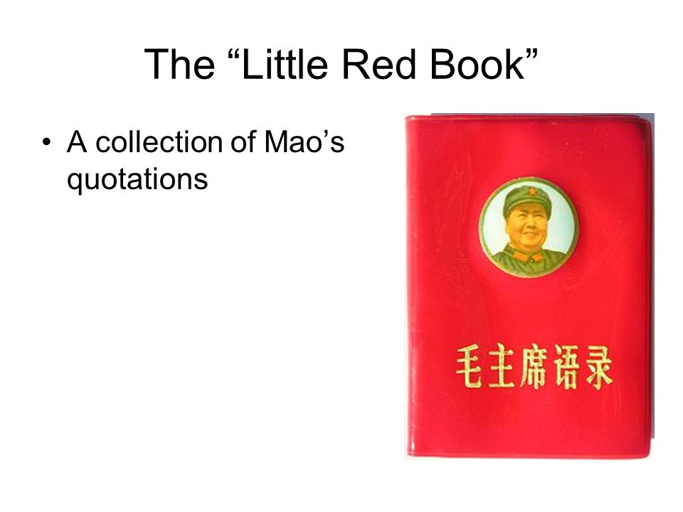 The Little Red Book A collection of Mao's quotations