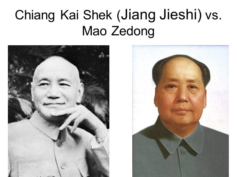 Chiang Kai Shek (Jiang Jieshi) vs. Mao Zedong