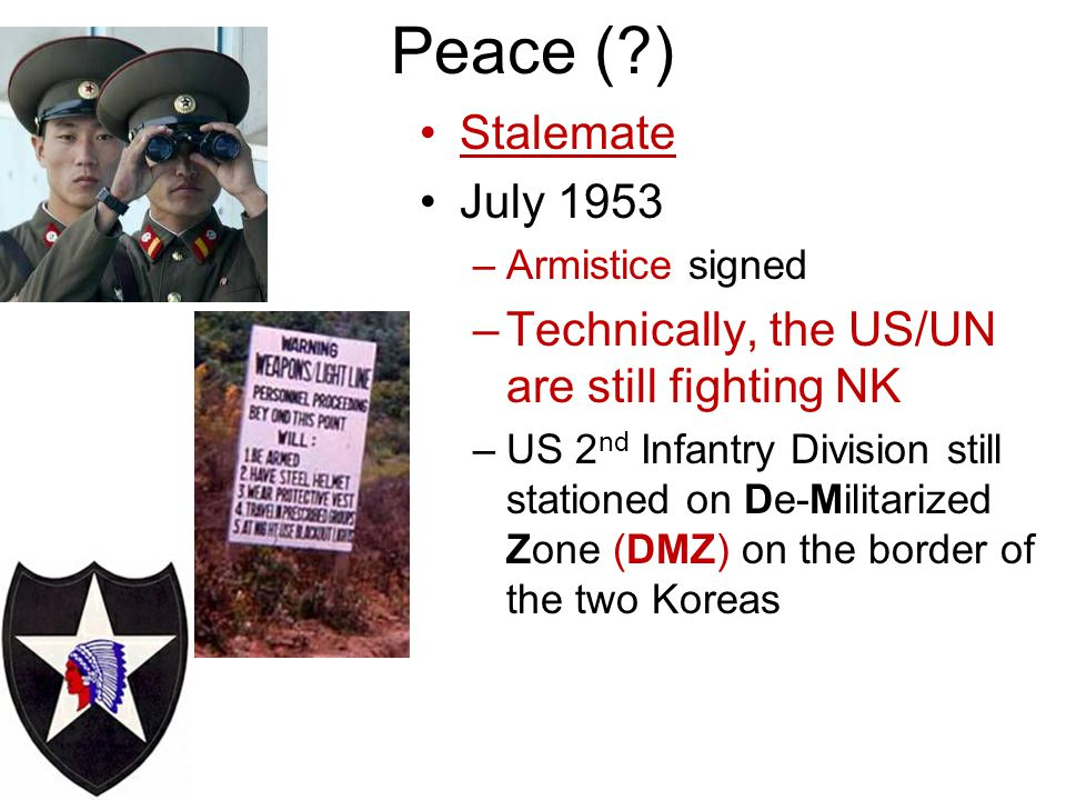 Peace ( ) Stalemate July 1953