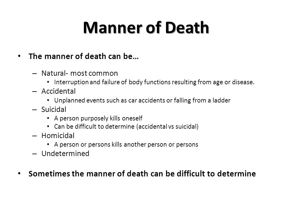 Manner of Death The manner of death can be…