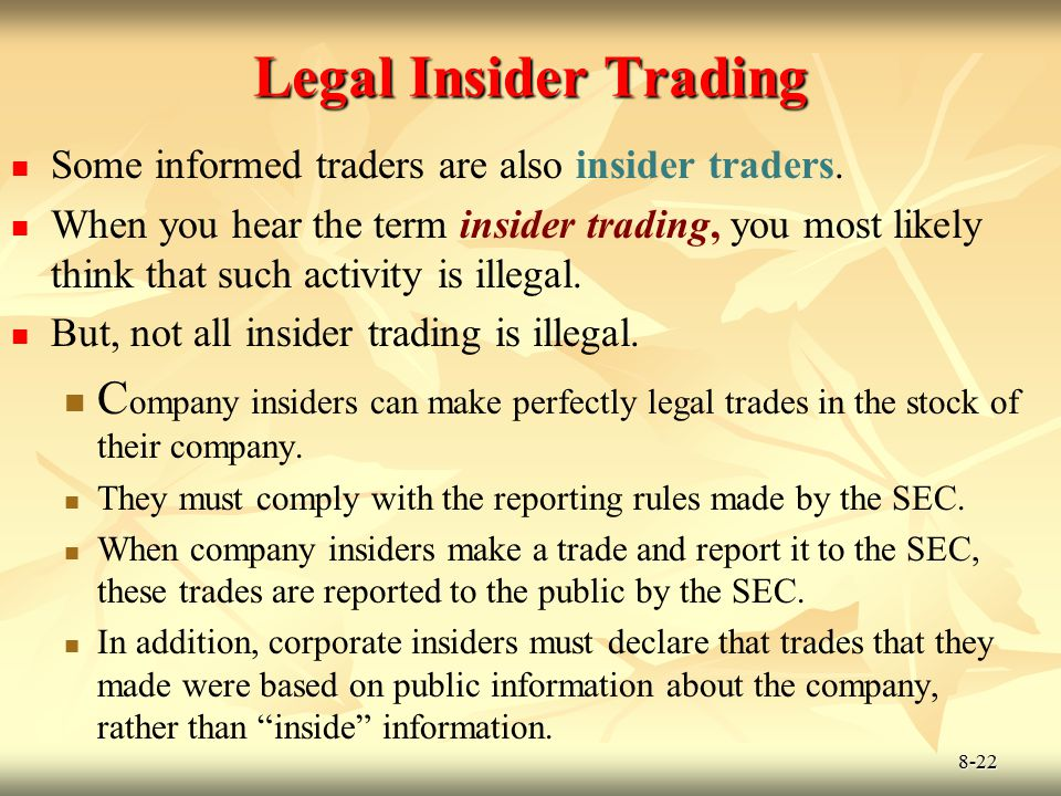Legal Insider Trading Some informed traders are also insider traders.