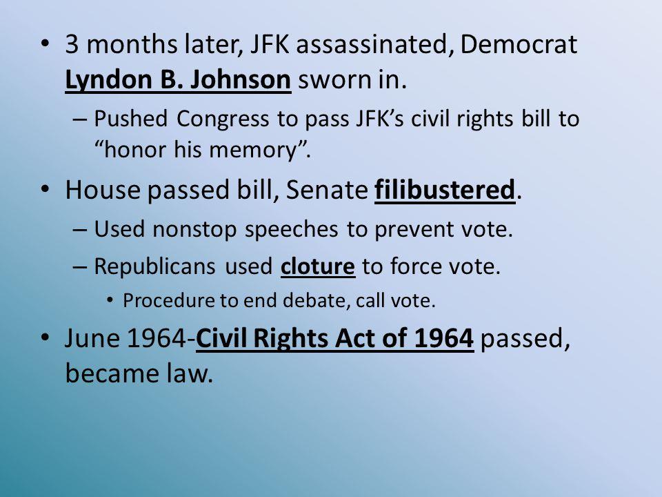 3 months later, JFK assassinated, Democrat Lyndon B. Johnson sworn in.