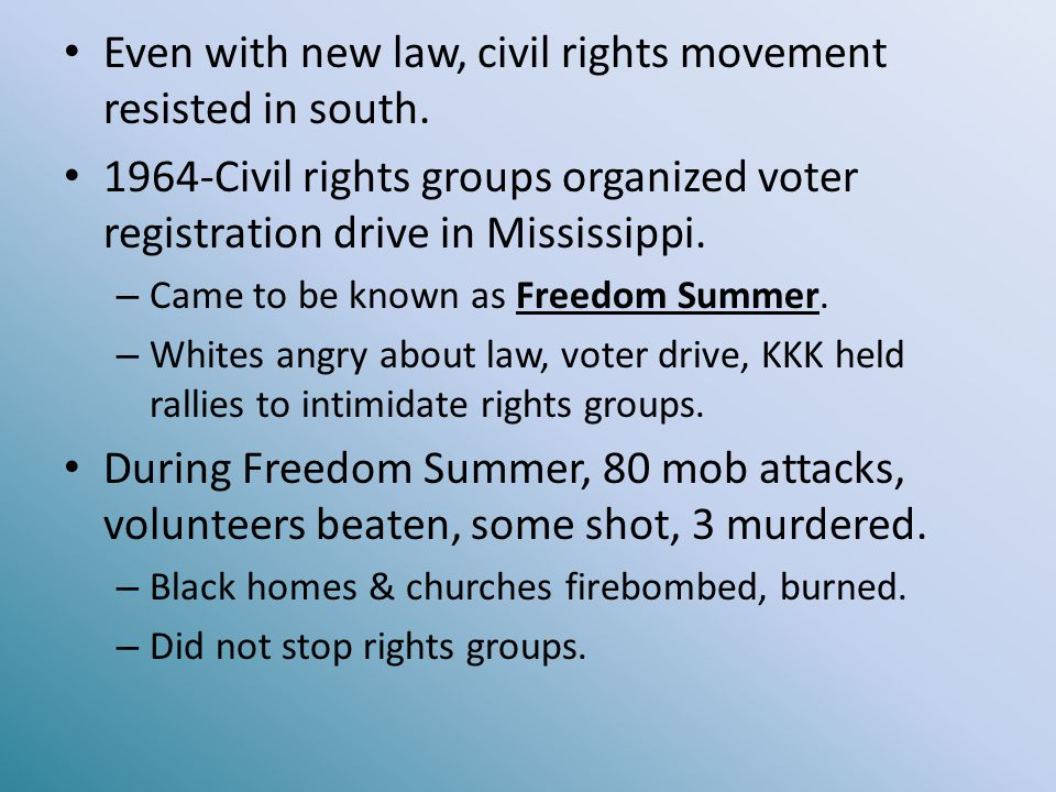 Even with new law, civil rights movement resisted in south.