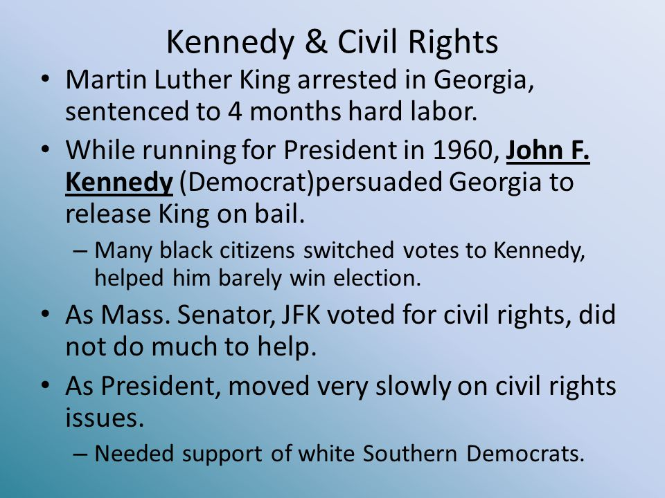 Kennedy & Civil Rights Martin Luther King arrested in Georgia, sentenced to 4 months hard labor.