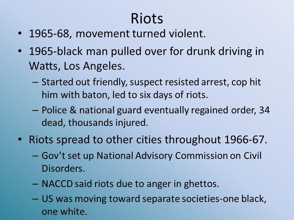 Riots 1965-68, movement turned violent.