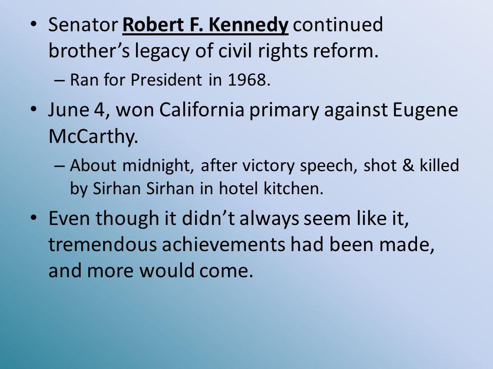 June 4, won California primary against Eugene McCarthy.