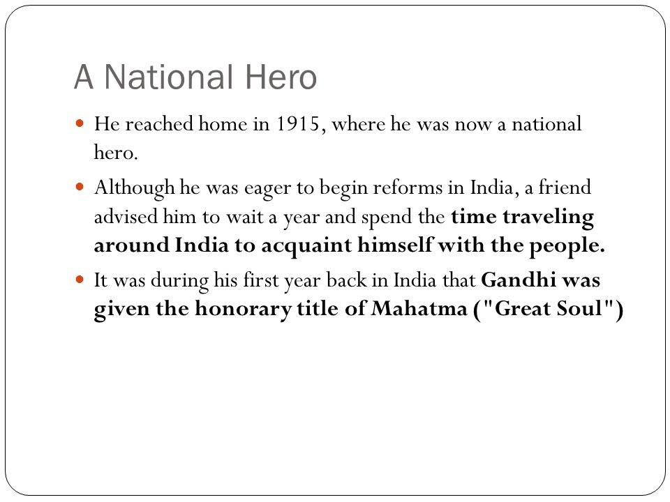 A National Hero He reached home in 1915, where he was now a national hero.