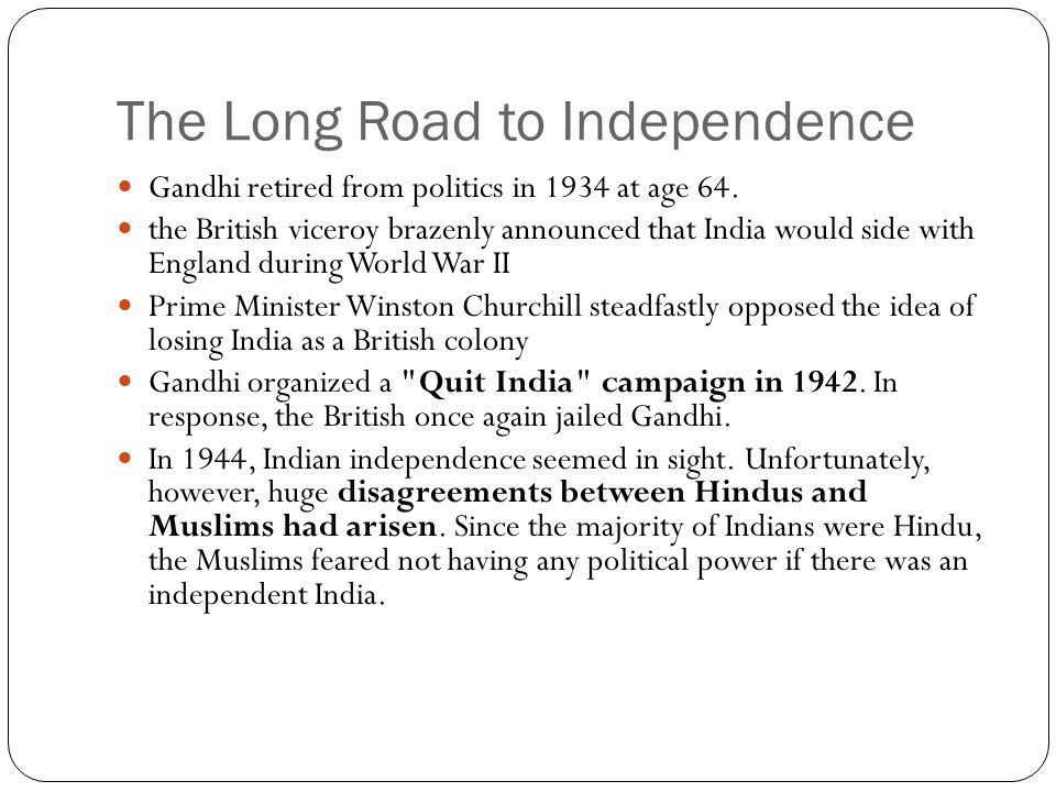 The Long Road to Independence
