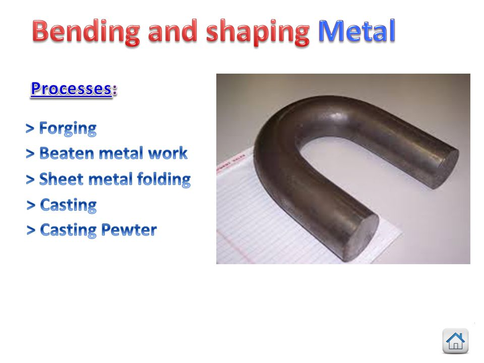 Bending and shaping Metal