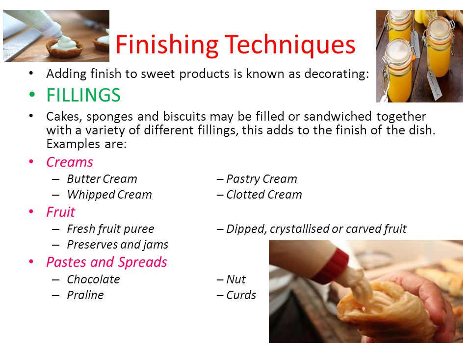 Finishing Techniques FILLINGS Creams Fruit Pastes and Spreads