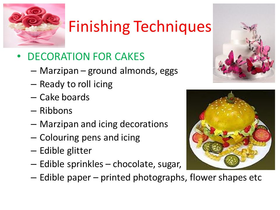 Finishing Techniques DECORATION FOR CAKES