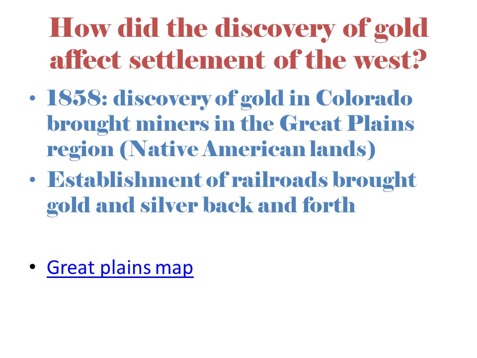 How did the discovery of gold affect settlement of the west