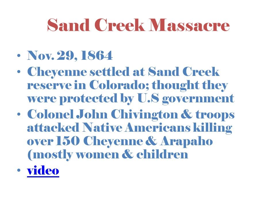 Sand Creek Massacre Nov. 29, 1864