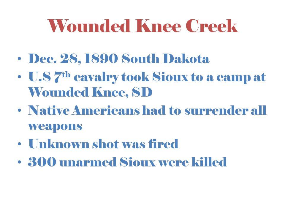Wounded Knee Creek Dec. 28, 1890 South Dakota