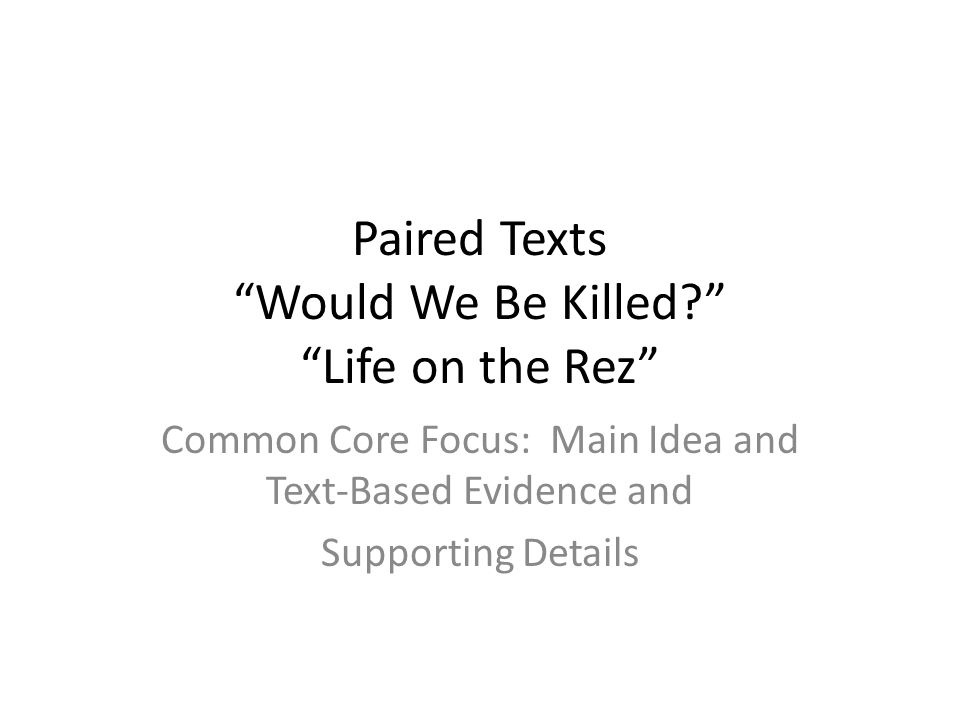 Paired Texts Would We Be Killed Life on the Rez