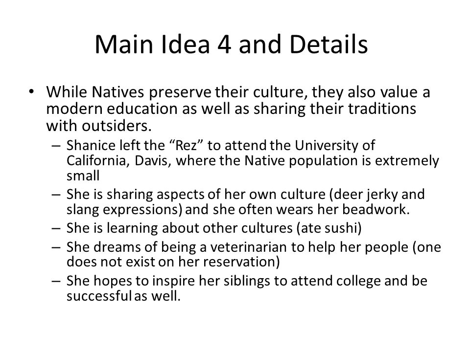 Main Idea 4 and Details While Natives preserve their culture, they also value a modern education as well as sharing their traditions with outsiders.