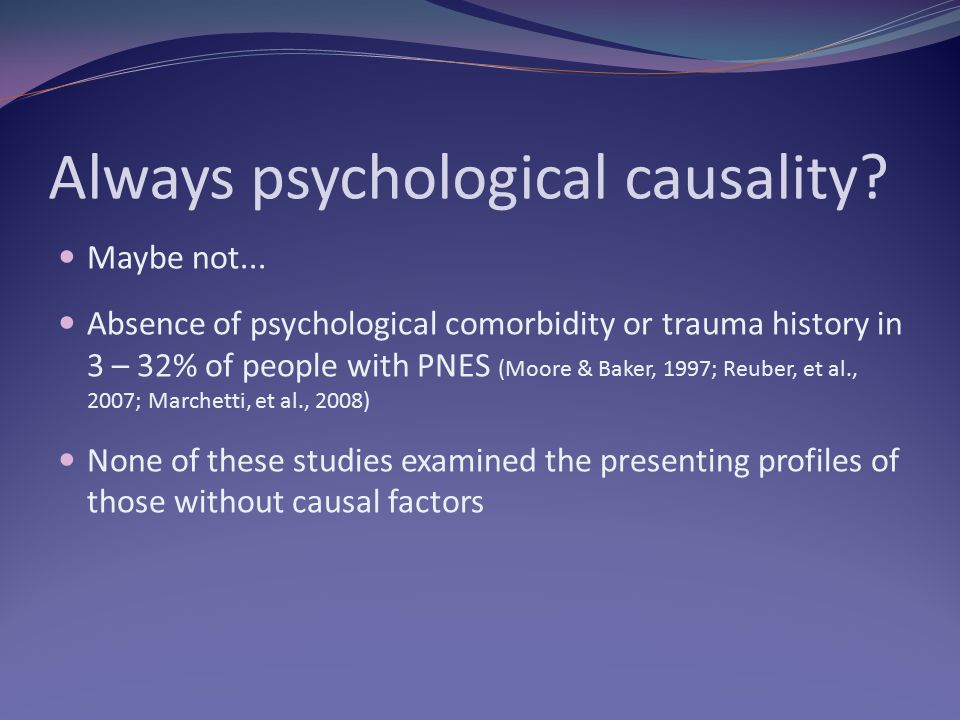 Always psychological causality