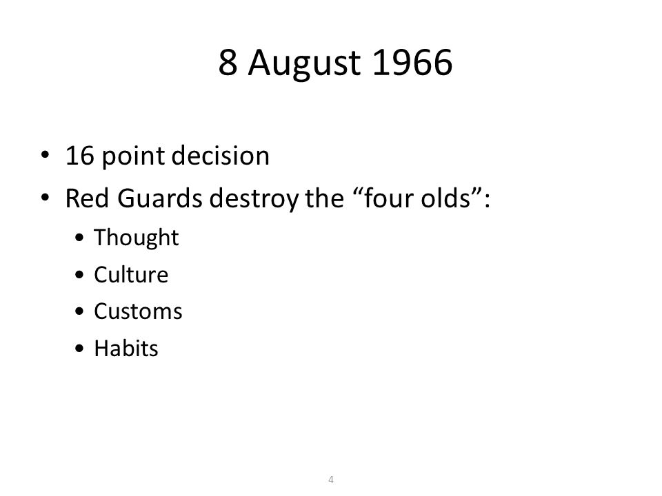 8 August 1966 16 point decision Red Guards destroy the four olds :