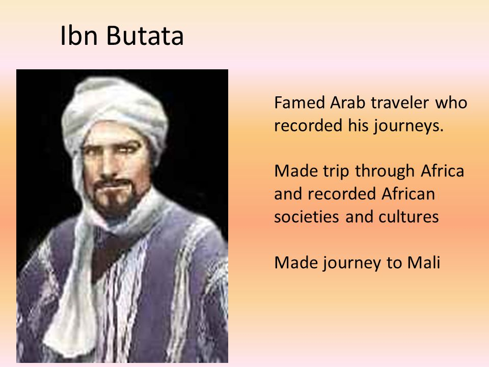 Ibn Butata Famed Arab traveler who recorded his journeys.