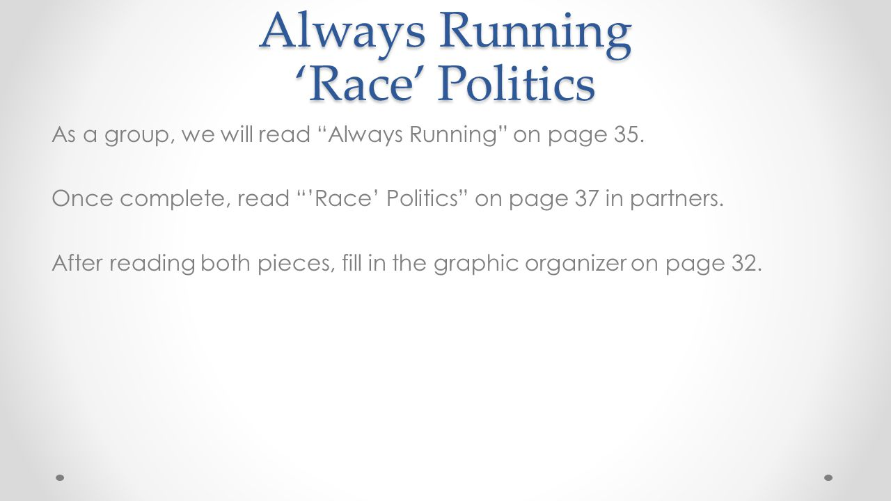 Always Running 'Race' Politics