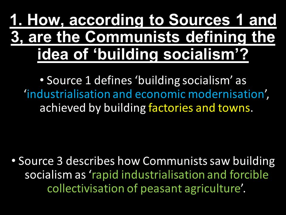 1. How, according to Sources 1 and 3, are the Communists defining the idea of 'building socialism'
