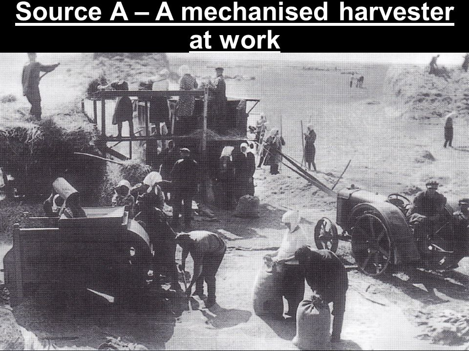 Source A – A mechanised harvester at work