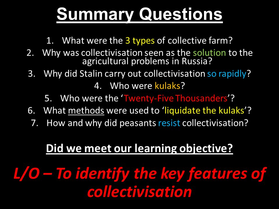 L/O – To identify the key features of collectivisation