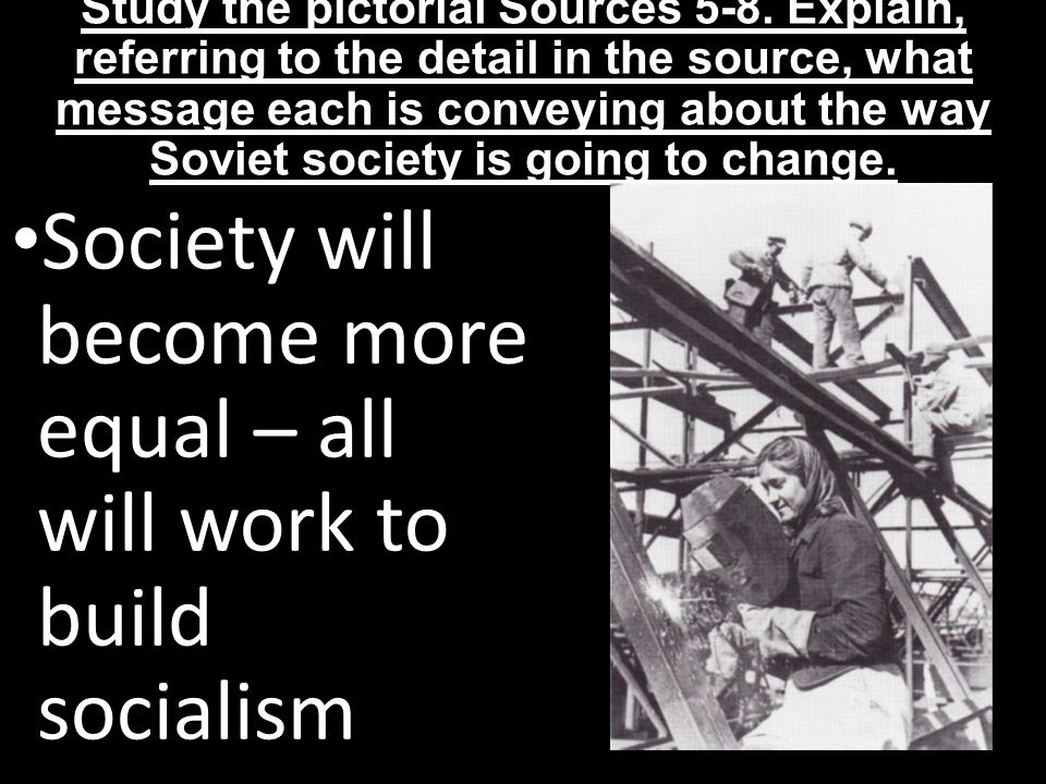 Society will become more equal – all will work to build socialism